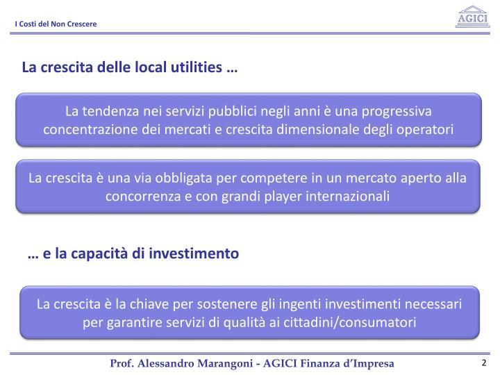La crescita delle local utilities …