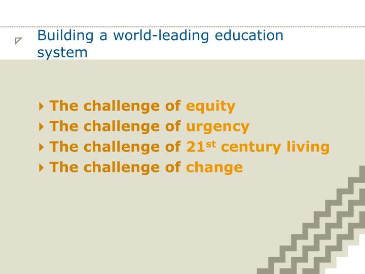 Building a world-leading education system