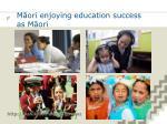 m ori enjoying education success as m ori