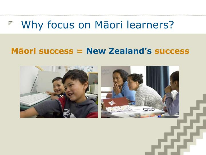 Why focus on Māori learners?