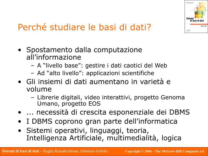 Perché studiare le basi di dati?