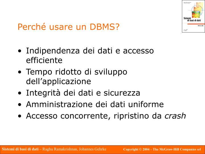 Perché usare un DBMS?