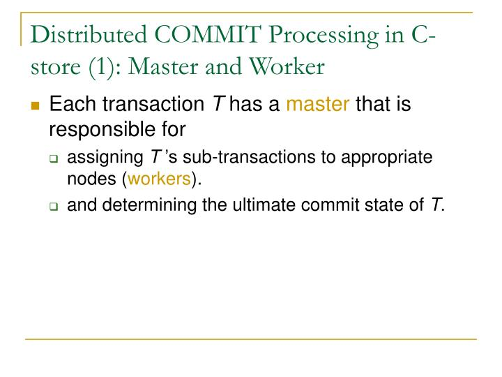 Distributed COMMIT Processing in C-store (1): Master and Worker