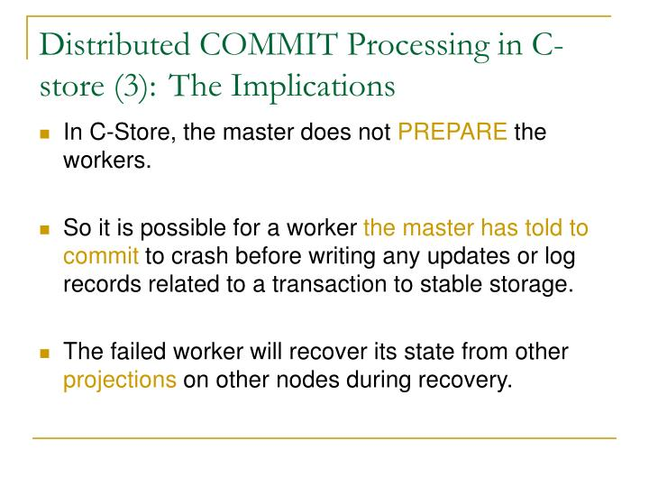 Distributed COMMIT Processing in C-store (3): The Implications