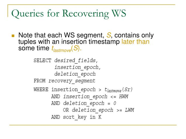 Queries for Recovering WS