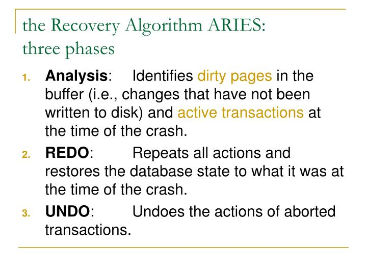 the Recovery Algorithm ARIES: