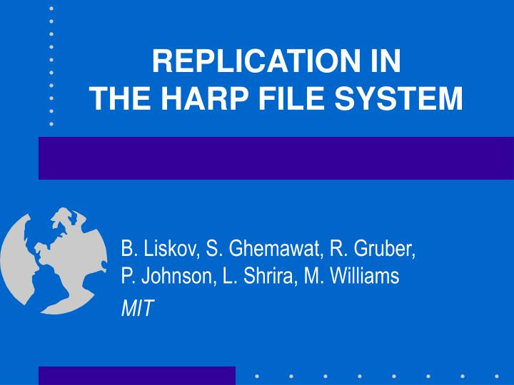 Replication in the harp file system