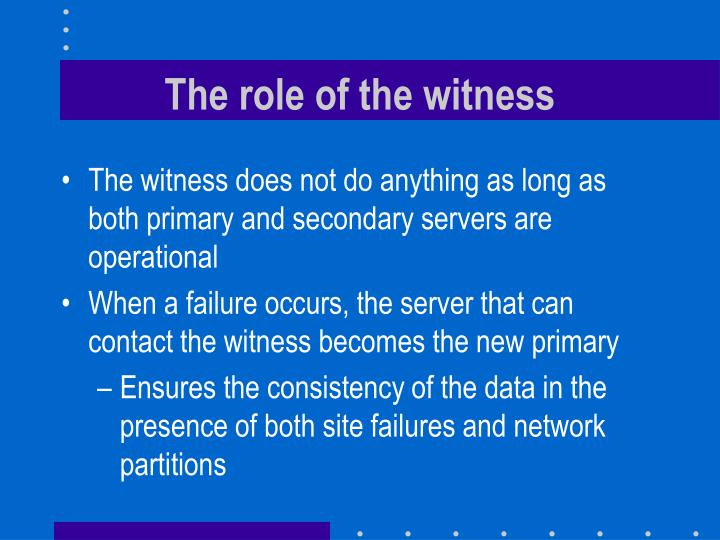 The role of the witness