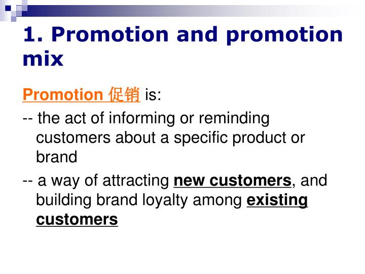 1. Promotion and promotion mix