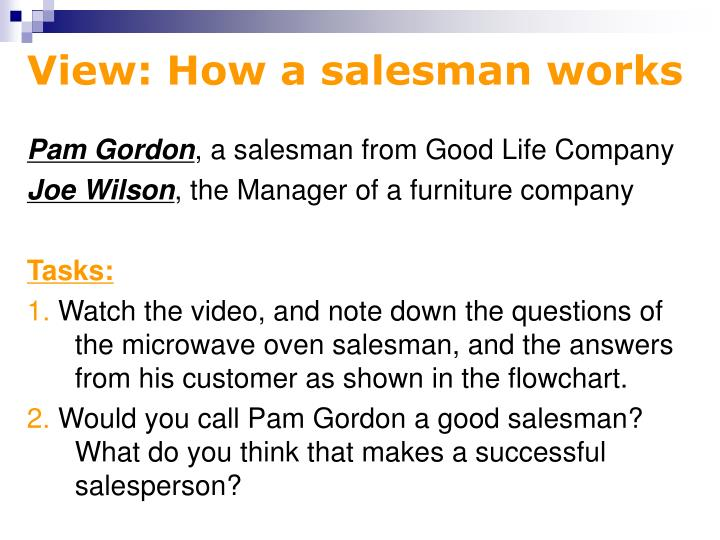 View: How a salesman works