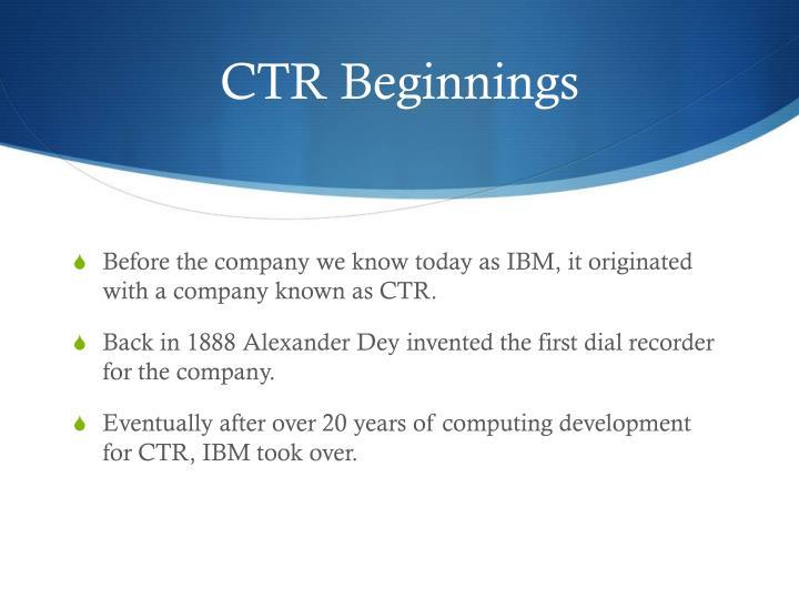 CTR Beginnings