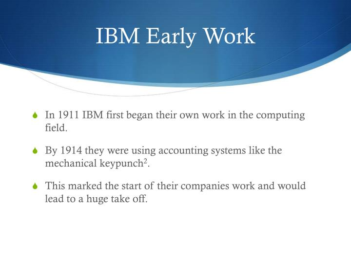 IBM Early Work