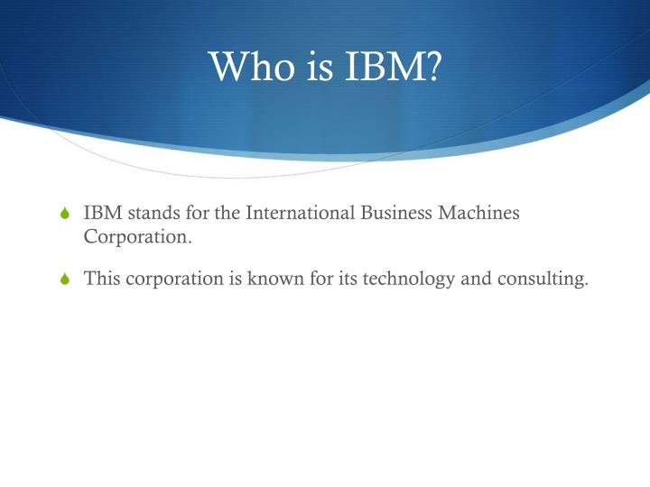 Who is ibm