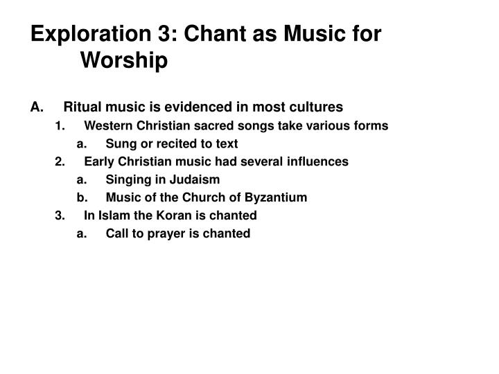 Exploration 3: Chant as Music for Worship