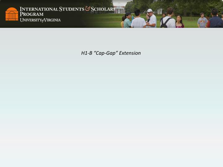 "H1-B ""Cap-Gap"" Extension"