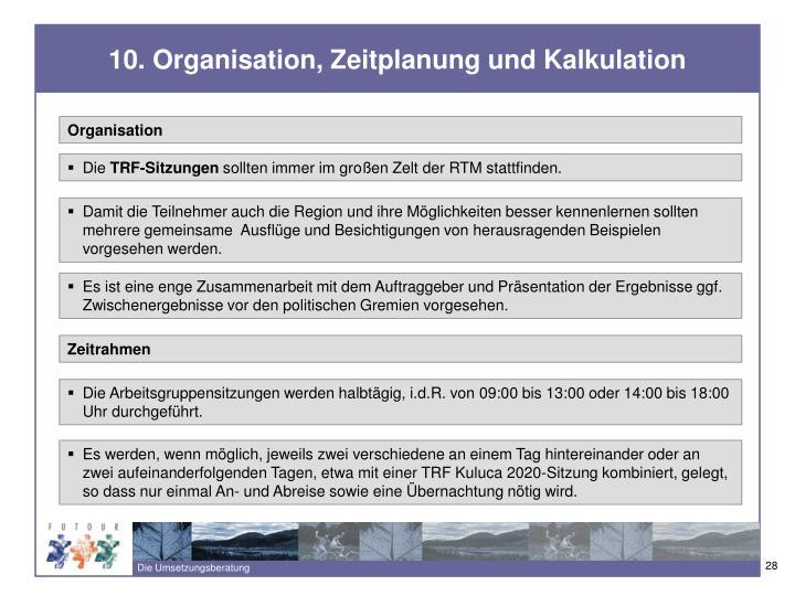 10. Organisation, Zeitplanung und Kalkulation