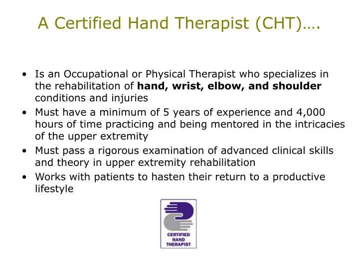 A certified hand therapist cht