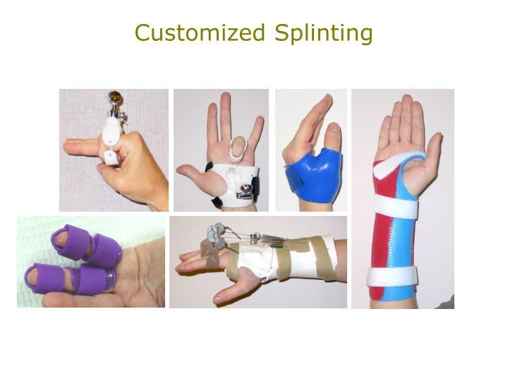 Customized Splinting