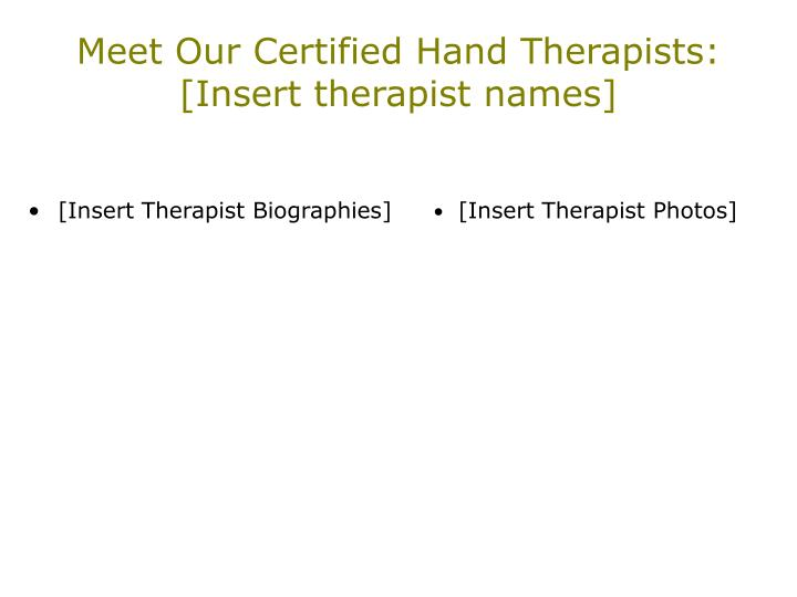 Meet our certified hand therapists insert therapist names