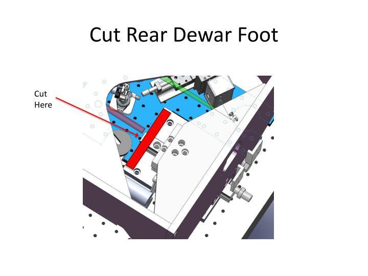 Cut Rear Dewar Foot