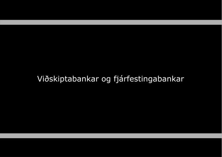 Viðskiptabankar og fjárfestingabankar
