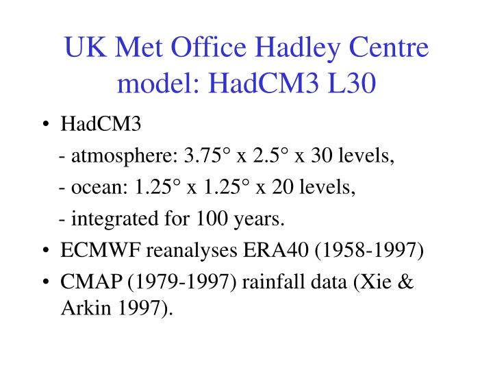 UK Met Office Hadley Centre model: HadCM3 L30