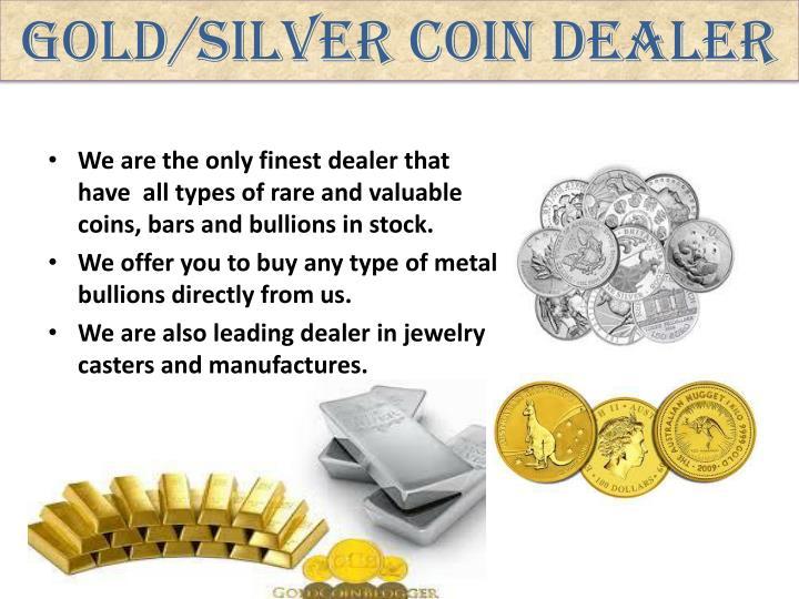 Gold/Silver coin Dealer