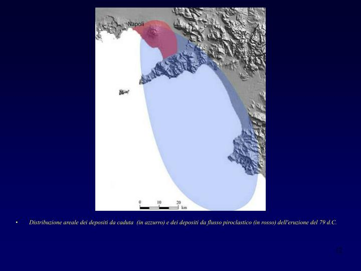 Distribuzione areale dei depositi da caduta (in azzurro) e dei depositi da flusso piroclastico (in rosso) dell'eruzione del 79 d.C.