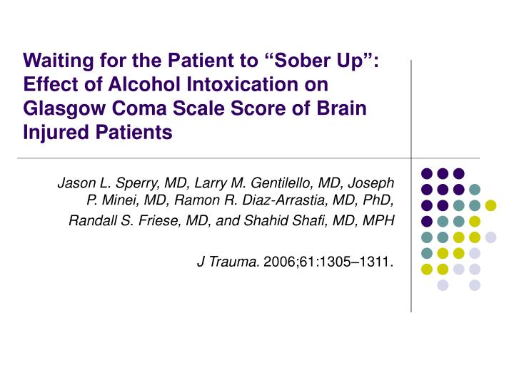 "Waiting for the Patient to ""Sober Up"": Effect of Alcohol Intoxication on Glasgow Coma Scale Scor..."