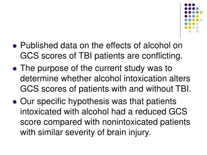 Published data on the effects of alcohol on GCS scores of TBI patients are conflicting.