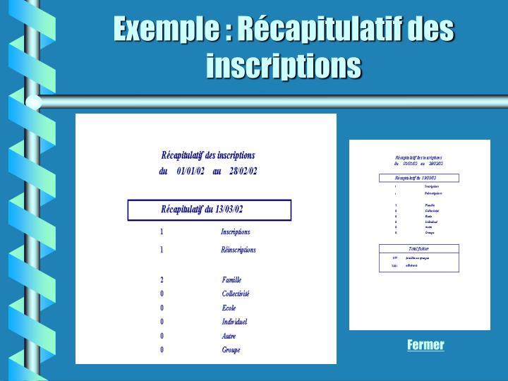 Exemple : Récapitulatif des inscriptions