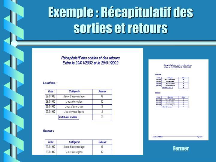 Exemple : Récapitulatif des sorties et retours