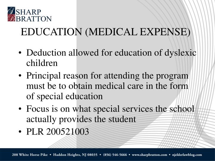 EDUCATION (MEDICAL EXPENSE)