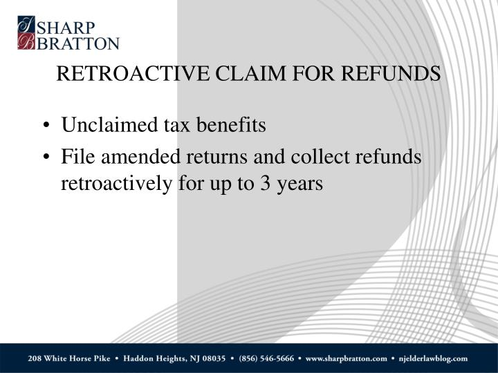 RETROACTIVE CLAIM FOR REFUNDS