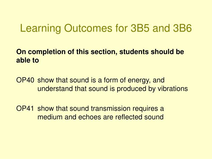 Learning outcomes for 3b5 and 3b 6