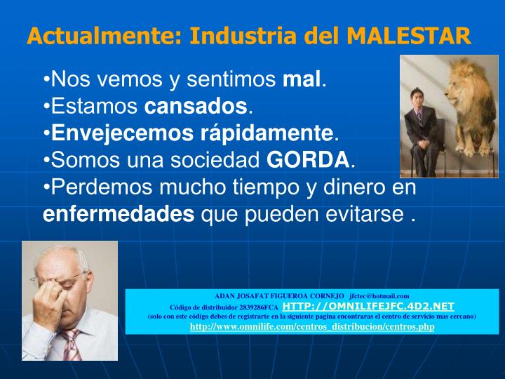 Actualmente: Industria del MALESTAR