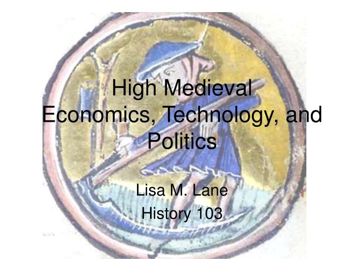High medieval economics technology and politics