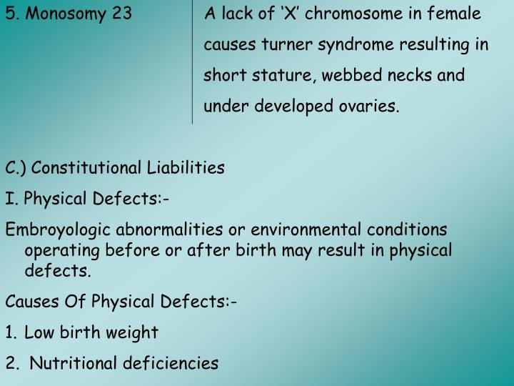 5. Monosomy 23              A lack of 'X' chromosome in female