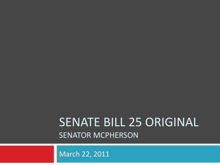 Senate bill 25 original senator mcpherson