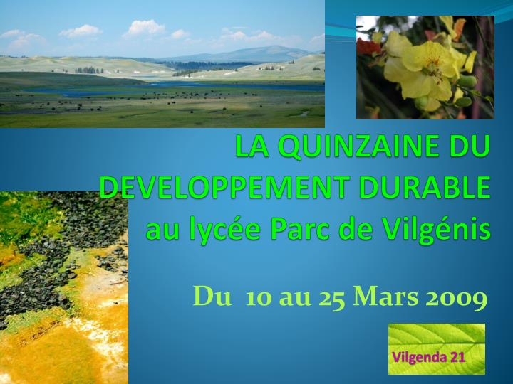 La quinzaine du developpement durable au lyc e parc de vilg nis