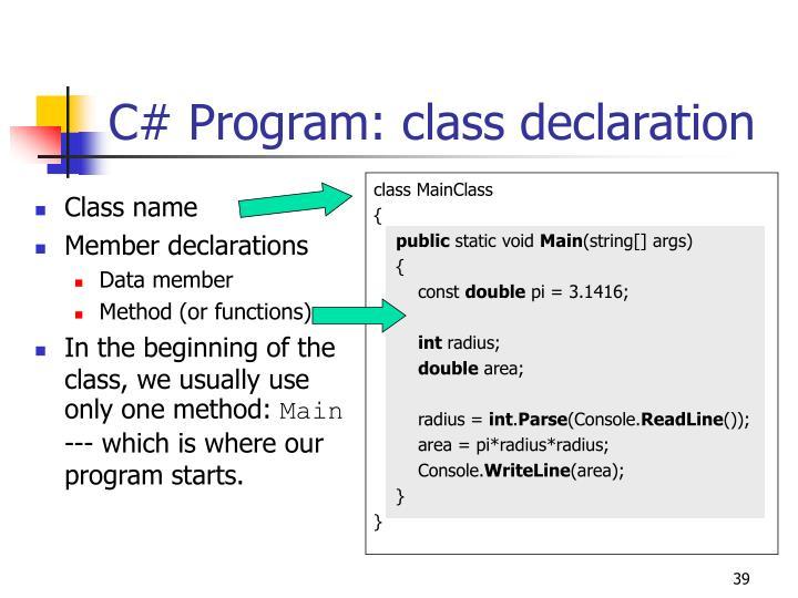 C# Program: class declaration