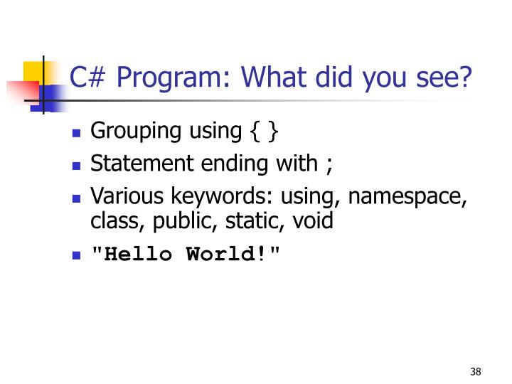 C# Program: What did you see?