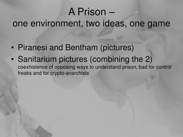 A Prison –