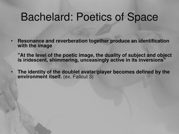 Bachelard: Poetics of Space