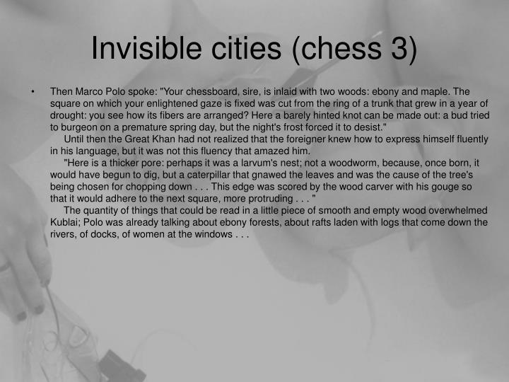 Invisible cities (chess 3)