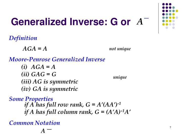 Generalized Inverse: G or