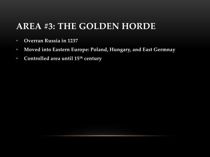 Area #3: The Golden Horde
