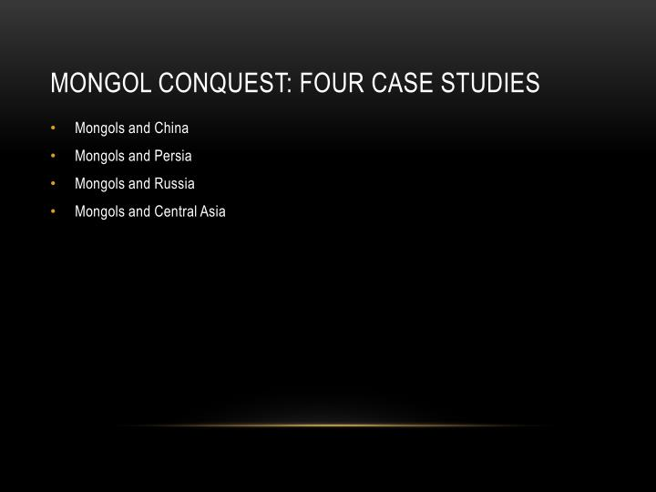 Mongol Conquest: Four Case Studies