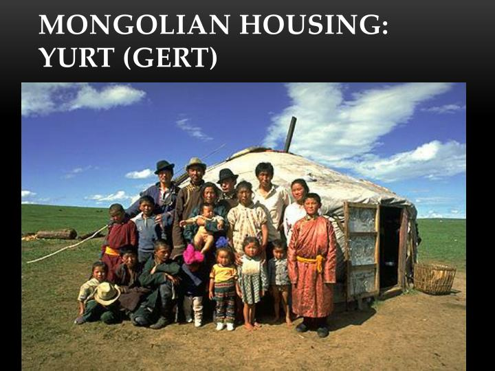 Mongolian Housing: Yurt (Gert)