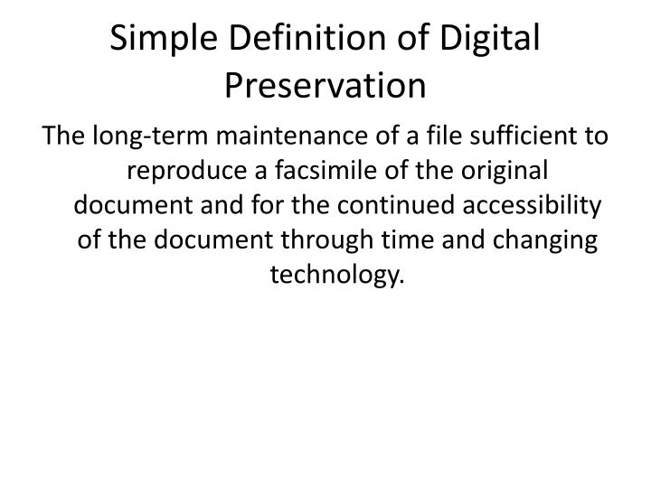 Simple Definition of Digital Preservation